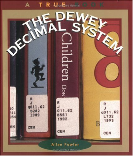9780516261300: The Dewey Decimal System (True Books: Books and Libraries)