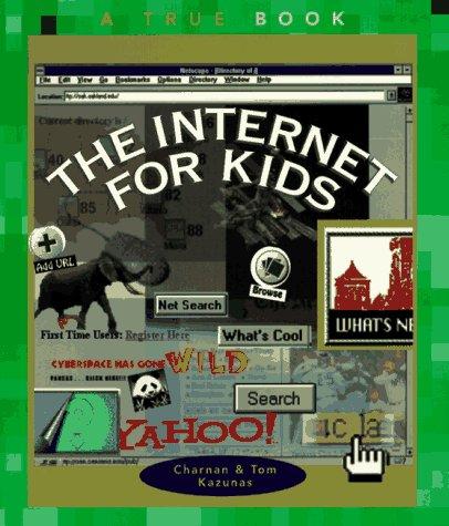 The Internet for Kids (True Books: Computers): Fradin, Dennis Brindell, Children's Press
