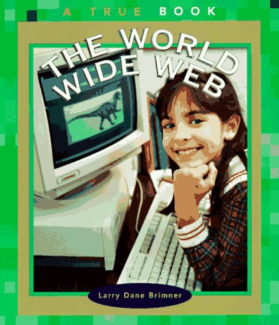 9780516261812: The World Wide Web (True Books: Computers)