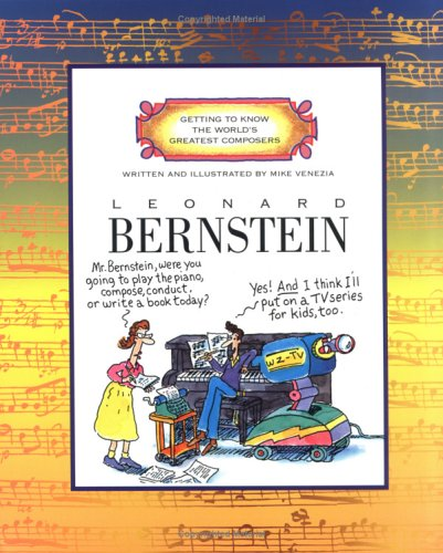 9780516262444: GETTING TO KNOW THE WORLD'S GREATEST COMPOSERS:LEONARD BERNSTREIN