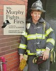 9780516262499: Ms. Murphy Fights Fires (Our Neighborhood)