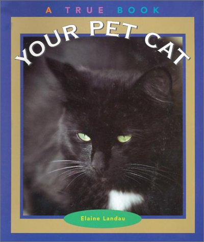 9780516262604: Your Pet Cat (True Books: Animals)