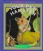 Your Pet Hamster (True Books-Animals) (0516262653) by Elaine Landau