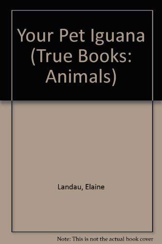 9780516262673: Your Pet Iguana (True Books-Animals)