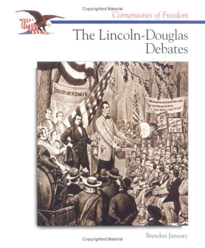 The Lincoln-Douglas Debates (Cornerstones of Freedom): Brendan January
