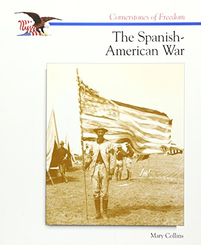 The Spanish-American War (Cornerstones of Freedom): Collins, Mary
