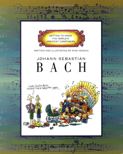 9780516263526: Johann Sebastian Bach (Getting to Know the World's Greatest Composers)