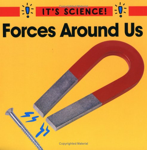 9780516263908: Forces Around Us (It's Science!)