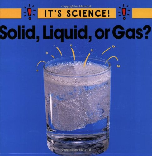 9780516263939: Solid, Liquid, or Gas? (It's Science!)