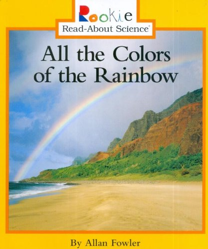 9780516264158: All the Colors of the Rainbow (Rookie Read-About Science (Paperback))