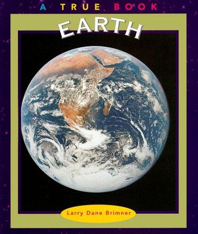 Earth (True Books: Space) (0516264311) by Brimner, Larry Dane