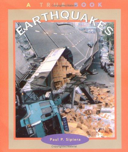 Earthquakes (True Books: Nature): Paul P. Sipiera