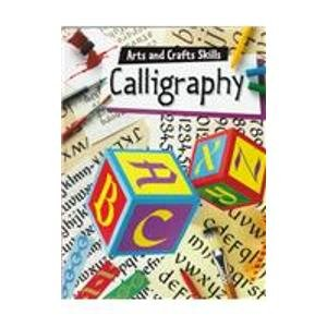9780516264509: Calligraphy (Arts and Crafts Skills)