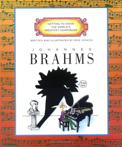 Johannes Brahms (Getting to Know the World's Greatest Composers) (0516264672) by Venezia, Mike