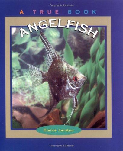 9780516264882: Angelfish (True Books: Animals)