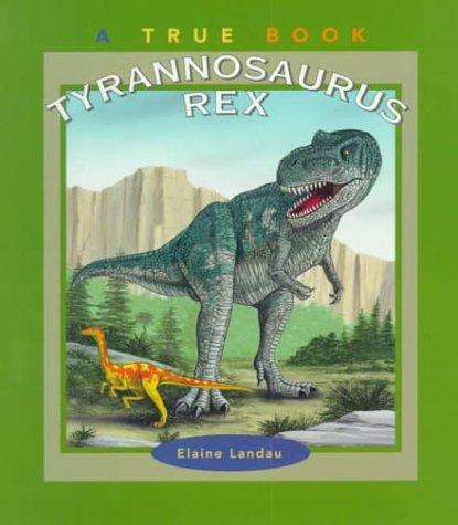 9780516265070: Tyrannosaurus Rex (True Books)