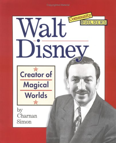 9780516265155: Walt Disney: Creator of Magical Worlds (Community Builders)