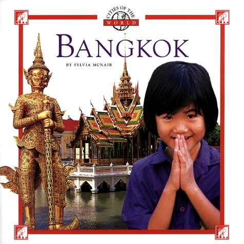 Bangkok (Cities of the World (Childrens Press Paperback)): McNair, Sylvia
