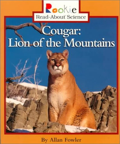 9780516265605: Cougar: Lion of the Mountains (Rookie Read-About Science)