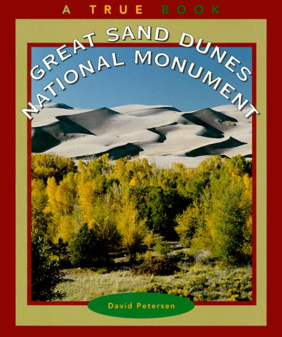 9780516267630: Great Sand Dunes National Monument (True Books-National Parks)