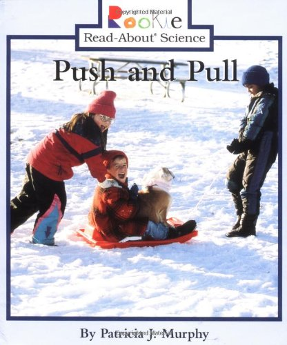 Push and Pull (Rookie Read-About Science): Patricia J. Murphy
