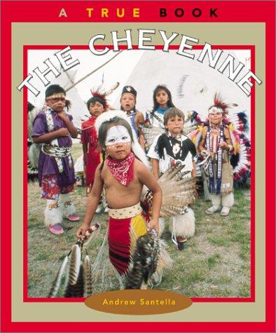 9780516269740: The Cheyenne (True Books: American Indians)