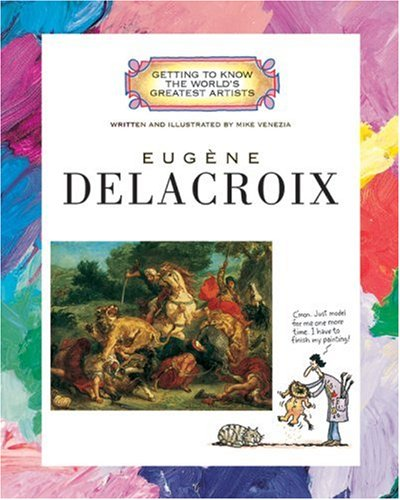 9780516269764: Eugene Delacroix (Getting to Know the World's Greatest Artists (Paperback))