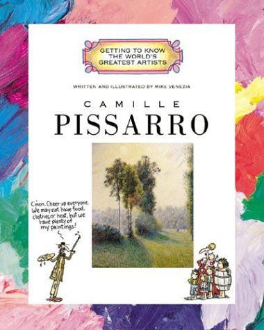 9780516269771: Camille Pissarro (Getting to Know the World's Greatest Artists)