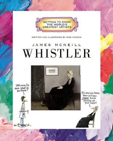 9780516269788: James McNeill Whistler (Getting to Know the World's Greatest Artists)
