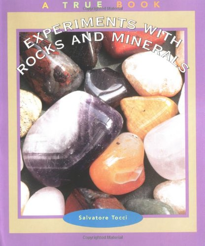9780516269955: Experiments W/Rocks & Minerals (True Books: Science Experiments)