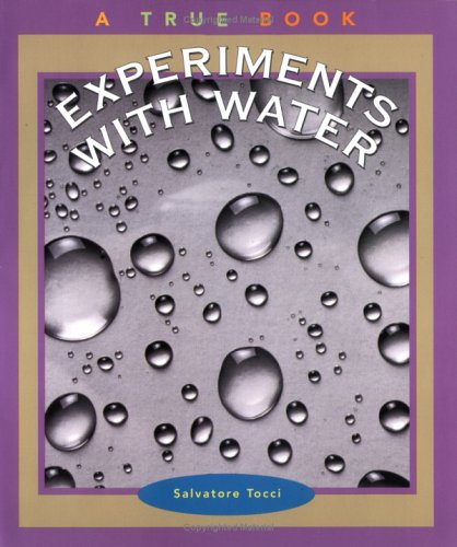 9780516269962: Experiments With Water (True Books: Science Experiments)
