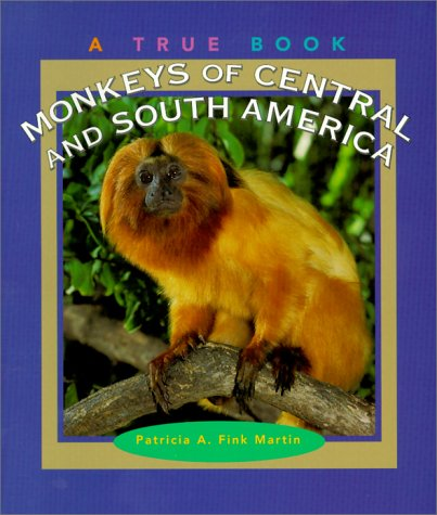 9780516270173: Monkeys of Central and South America (True Books)