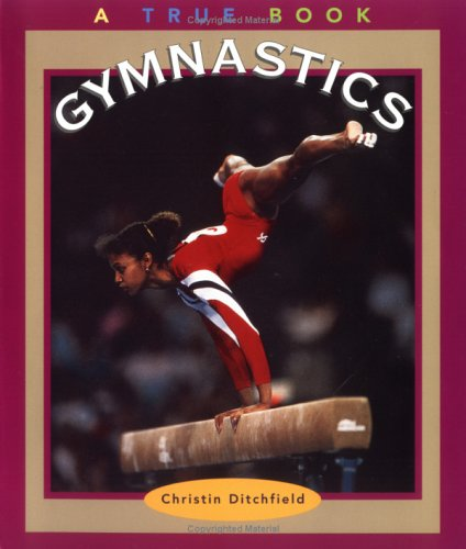 Gymnastics (True Books-Sports): Christin Ditchfield