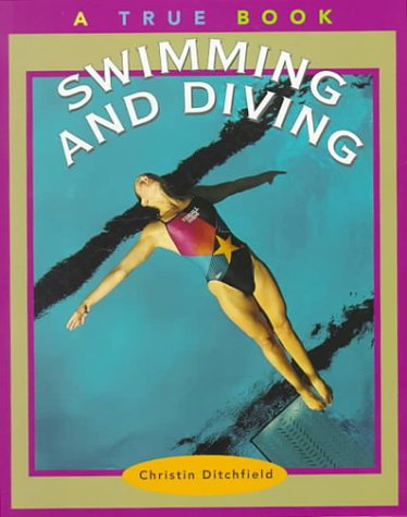 9780516270302: Swimming and Diving (True Books-Sports)