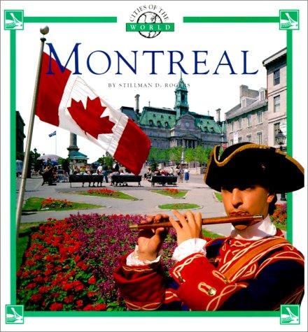 Montreal (Cities of the World (Childrens Press Paperback)): Stillman, D. Rogers, Rogers, Stillman