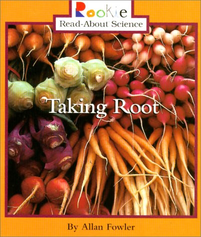 9780516270586: Taking Root (Rookie Read-About Science)