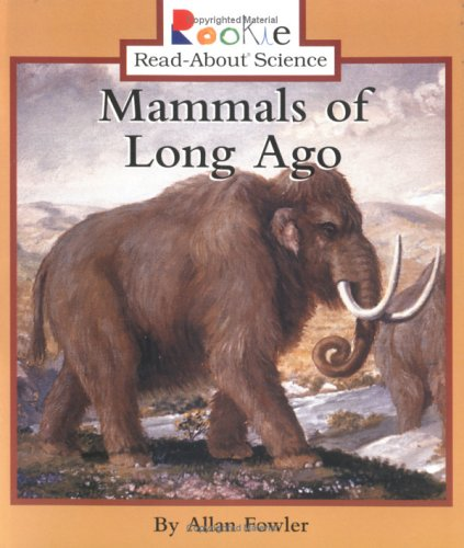 9780516270906: Mammals of Long Ago (Rookie Read-About Science)