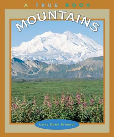 9780516271927: Mountains (True Books: Earth Science)