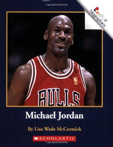Michael Jordan (Rookie Biographies): Lisa Wade McCormick