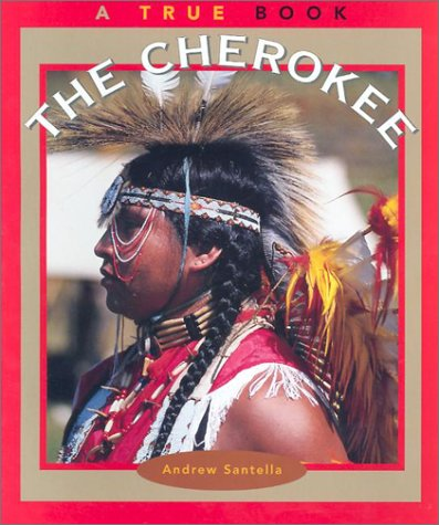 The Cherokee (True Books : American Indians): Santella, Andrew