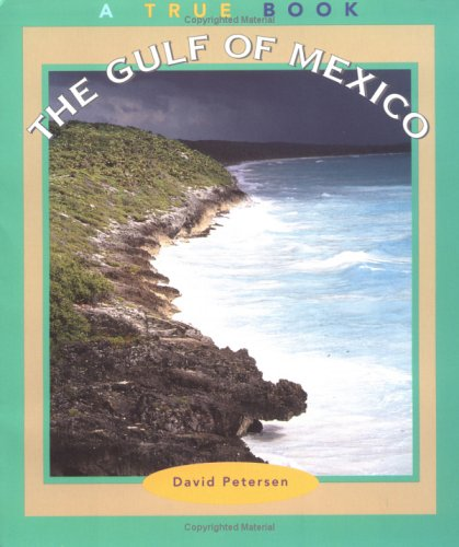 9780516273174: The Gulf of Mexico (True Books: Geography : Bodies of Water)