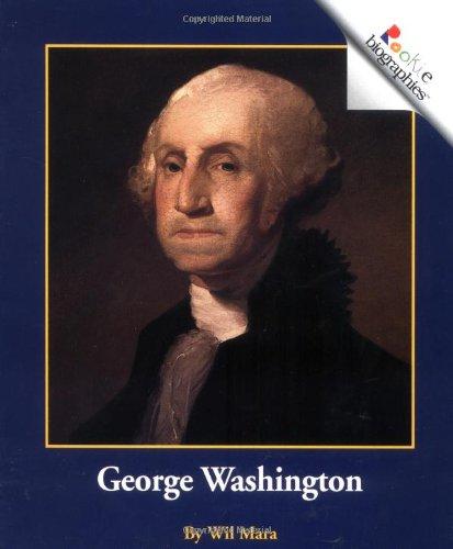 George Washington (Rookie Biographies): Mara, Wil