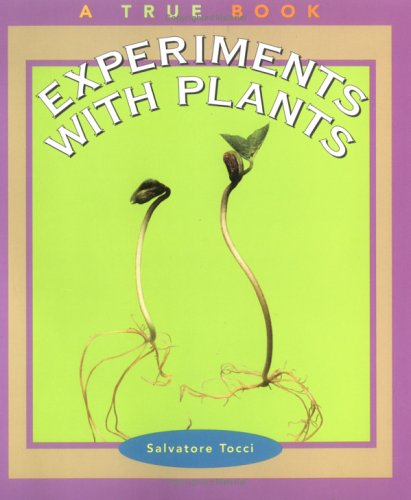 9780516273518: Experiments with Plants (True Books: Science Experiments)