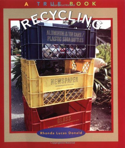 Recycling (True Books: Environment): Donald, Rhonda Lucas