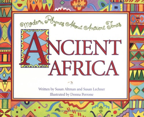 Ancient Africa (Modern Rhymes about Ancient Times): Altman, Susan; Lechner, Susan