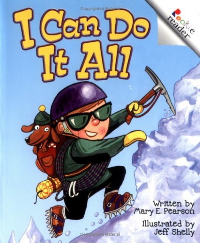 I Can Do It All (Rookie Readers): Mary E. Pearson