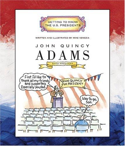 John Quincy Adams: Sixth President 1825-1829 (Paperback)