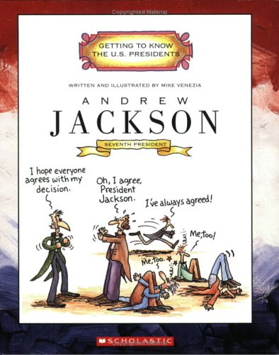 9780516274812: Andrew Jackson: Seventh President, 1829-1837 (Getting to Know the U.S. Presidents)