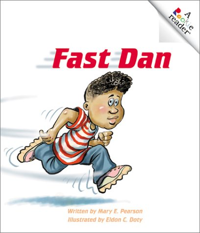 Fast Dan (Rookie Readers Level B): Pearson, Mary; Pearson, Mary E.