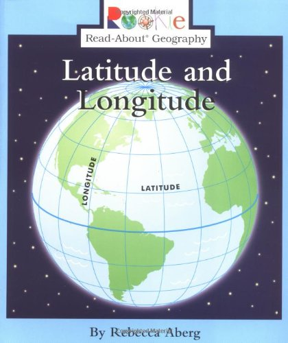 Rookie Read-About Geography: Latitude and Longitude: Maps and Globes: Aberg, Rebecca